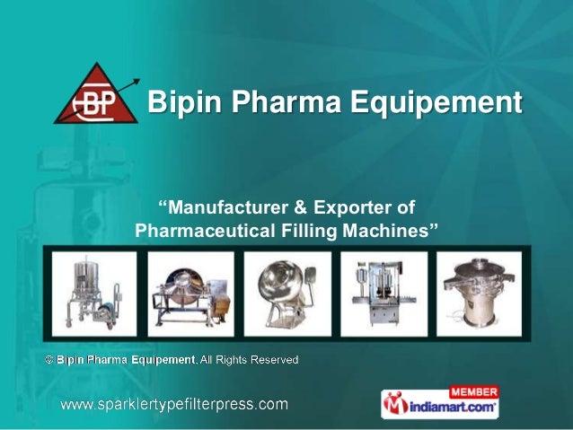 "Bipin Pharma Equipement  ""Manufacturer & Exporter ofPharmaceutical Filling Machines"""
