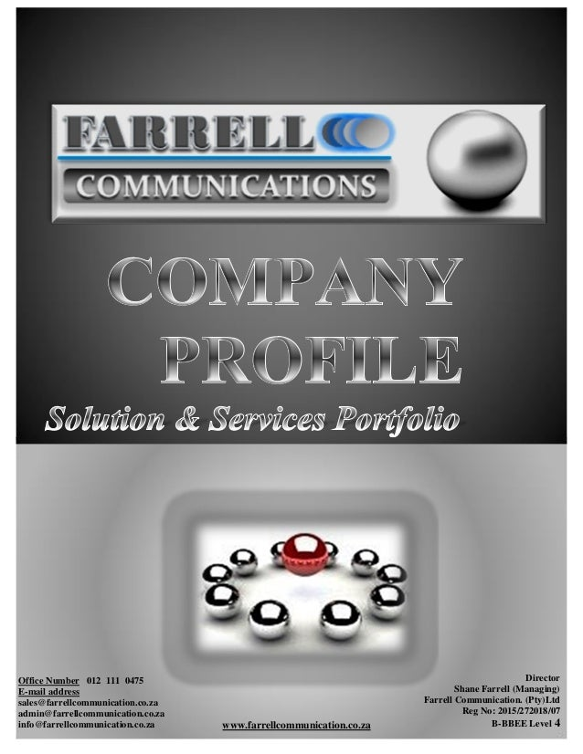 Director Shane Farrell (Managing) Farrell Communication. (Pty)Ltd Reg No: 2015/272018/07 B-BBEE Level 4 Office Number 012 ...