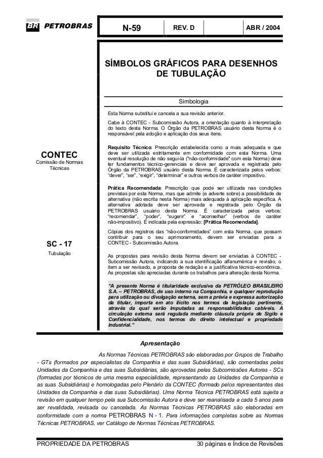 N-59 REV. D ABR / 2004 PROPRIEDADE DA PETROBRAS 30 páginas e Índice de Revisões SÍMBOLOS GRÁFICOS PARA DESENHOS DE TUBULAÇ...