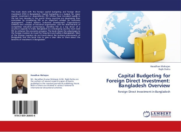 This book deals with the foreign capital budgeting and foreign directinvestment (FDI) in Bangladesh. Capital budgeting is ...