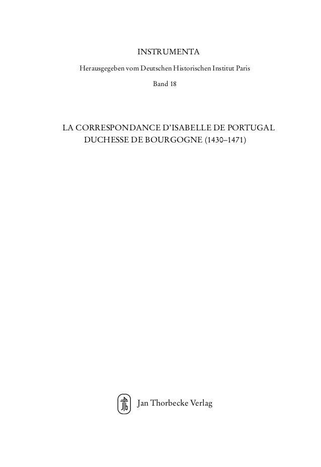 INSTRUMENTA Herausgegeben vom Deutschen Historischen Institut Paris Band 18 LA CORRESPONDANCE D'ISABELLE DE PORTUGAL DUCHE...