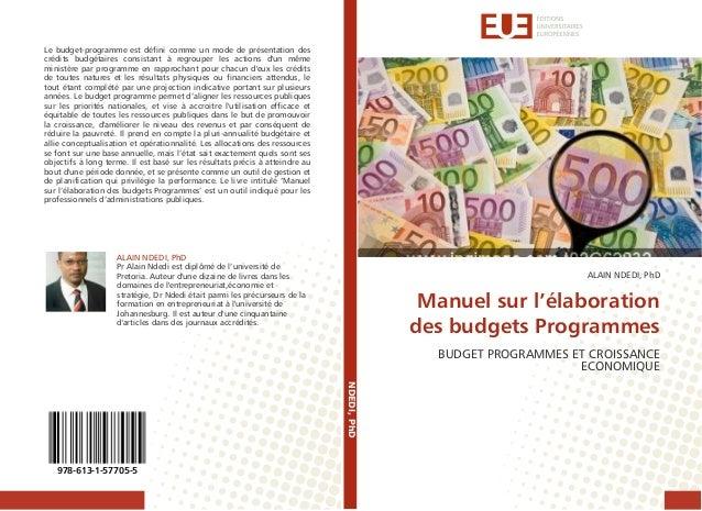 Le budget-programme est défini comme un mode de présentation des crédits budgétaires consistant à regrouper les actions d'...