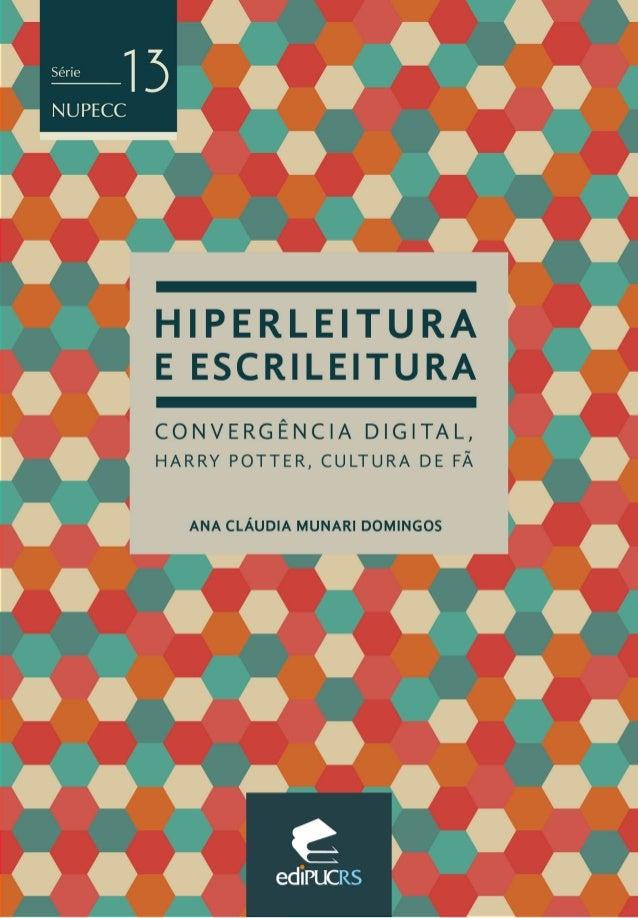 HIPERLEITURA E ESCRILEITURA CONVERGÊNCI A DIGITAL, HARRY POTTER, CULTURA DE FÃ