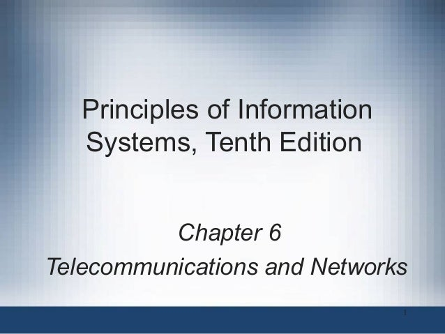 Principles of Information Systems, Tenth Edition Chapter 6 Telecommunications and Networks 1