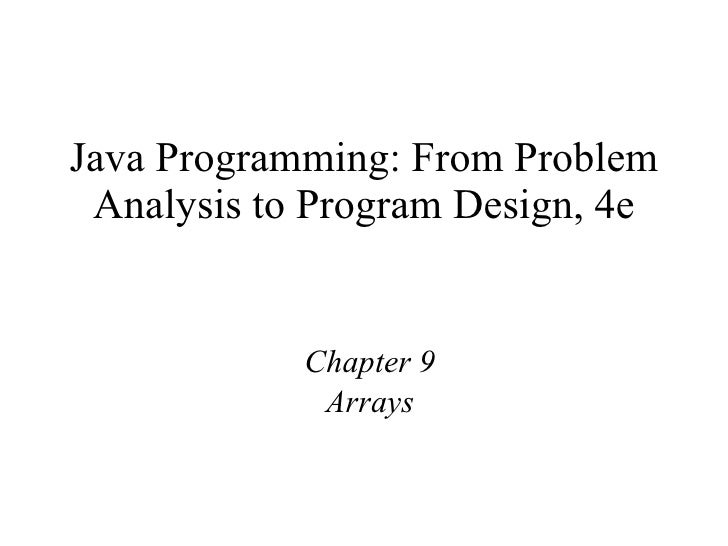 Java Programming: From Problem Analysis to Program Design, 4e Chapter 9 Arrays