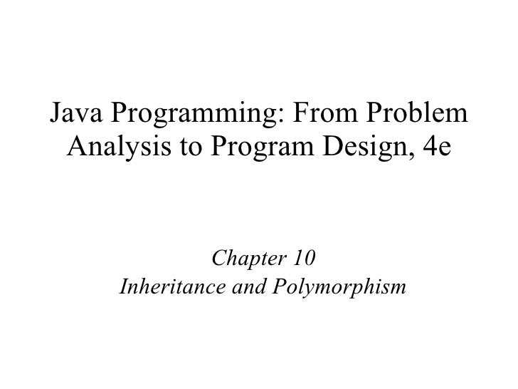 Java Programming: From Problem Analysis to Program Design, 4e Chapter 10 Inheritance and Polymorphism