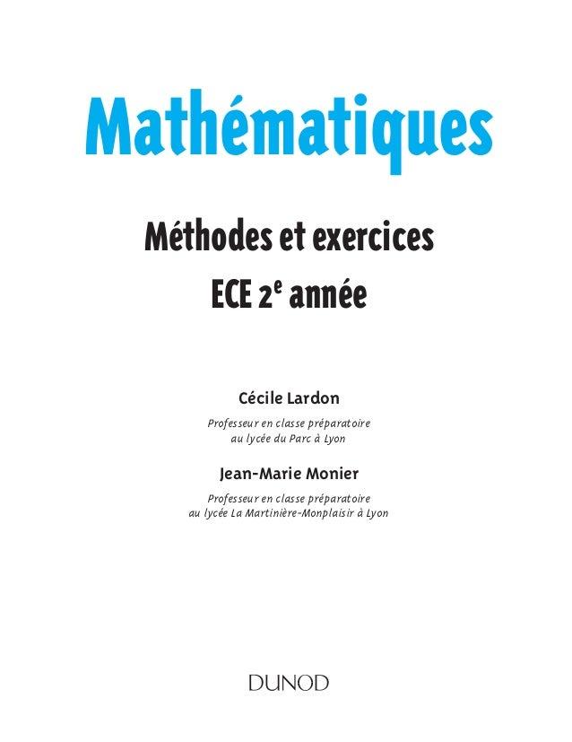 MathématiquesMéthodesetexercicesECE2e annéeCécile LardonProfesseur en classe préparatoireau lycée du Parc à LyonJean-Marie...