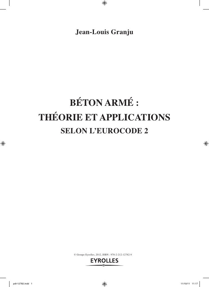 Jean-Louis Granju                        BÉTON ARMÉ:                   THÉORIE ET APPLICATIONS                      SELON...