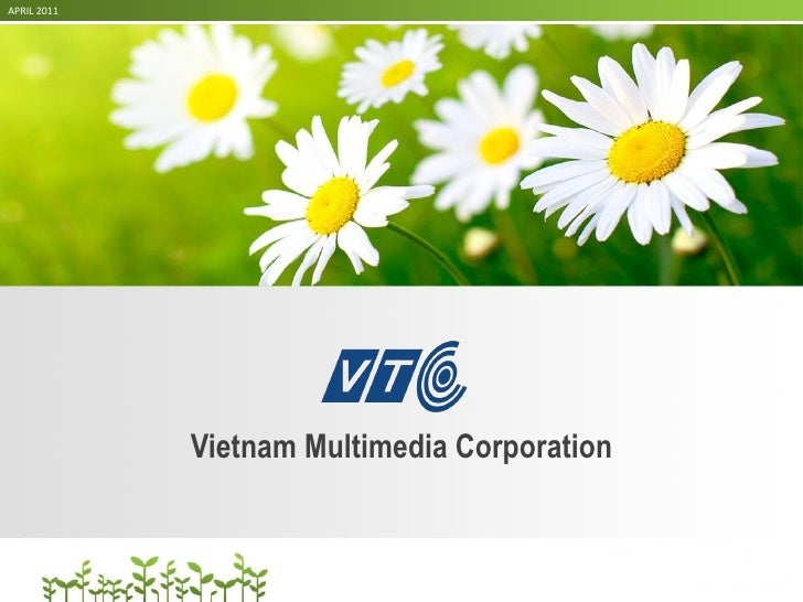 APRIL 2011             Vietnam Multimedia Corporation