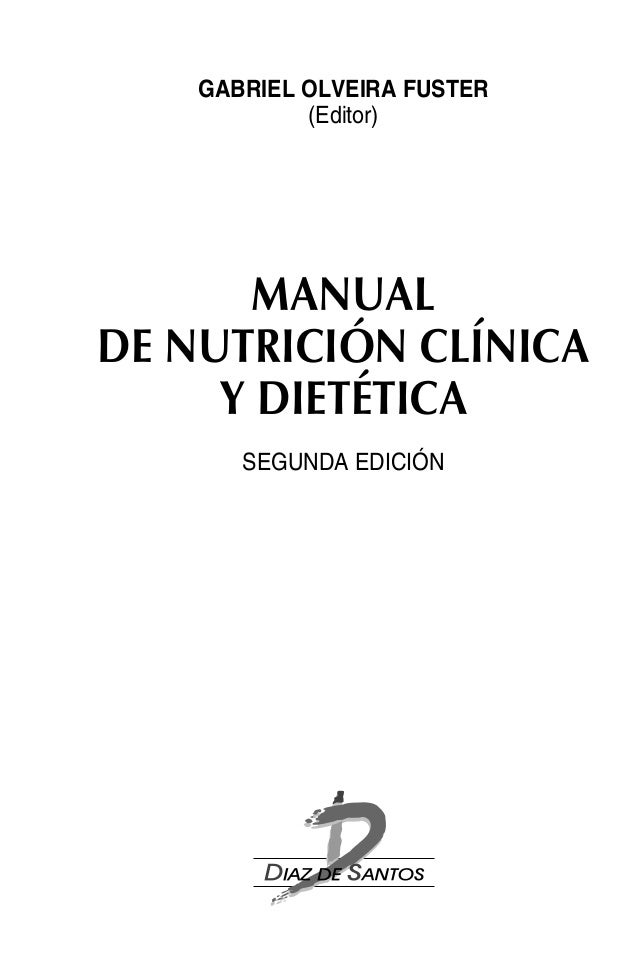 GABRIEL OLVEIRA FUSTER            (Editor)      MANUALDE NUTRICIÓN CLÍNICA     Y DIETÉTICA       SEGUNDA EDICIÓN