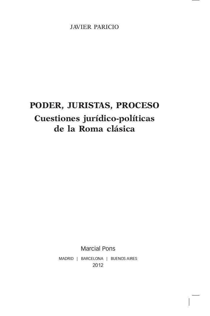 JAVIER PARICIOPODER, JURIStas, PROCESOCuestiones jurídico-políticas    de la Roma clásica              Marcial Pons     MA...