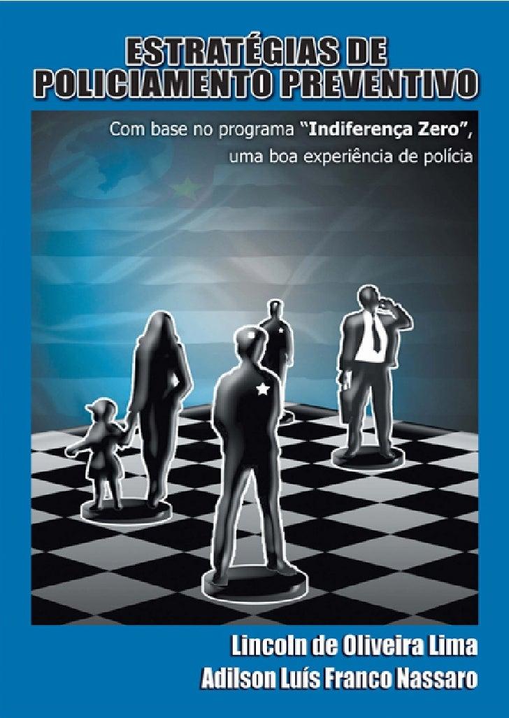 """ESTRATÉGIAS DEPOLICIAMENTO PREVENTIVO        """"Indiferença Zero"""",   uma boa experiência de polícia"""