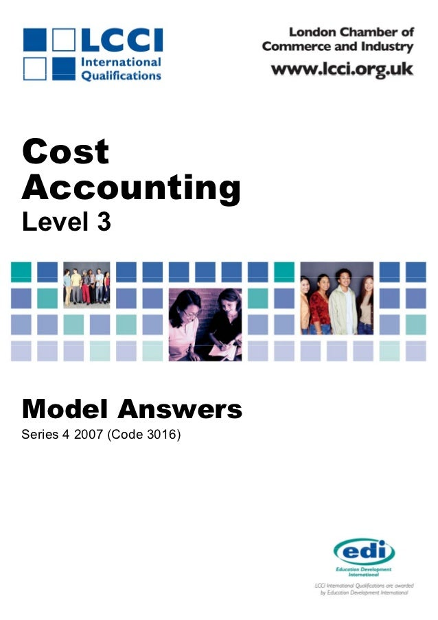CostAccountingLevel 3Model AnswersSeries 4 2007 (Code 3016)