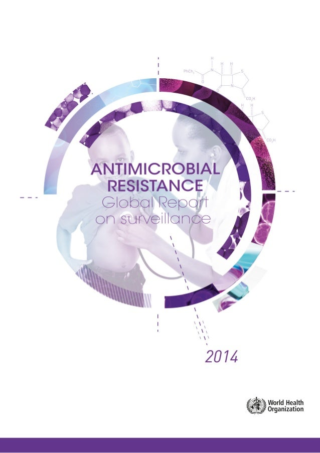 2014 ANTIMICROBIAL RESISTANCE Global Report on surveillance