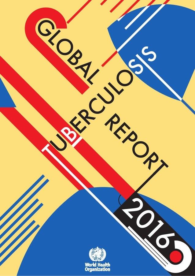 G LO BA L TU BERCU LO SIS REPO RT 2016
