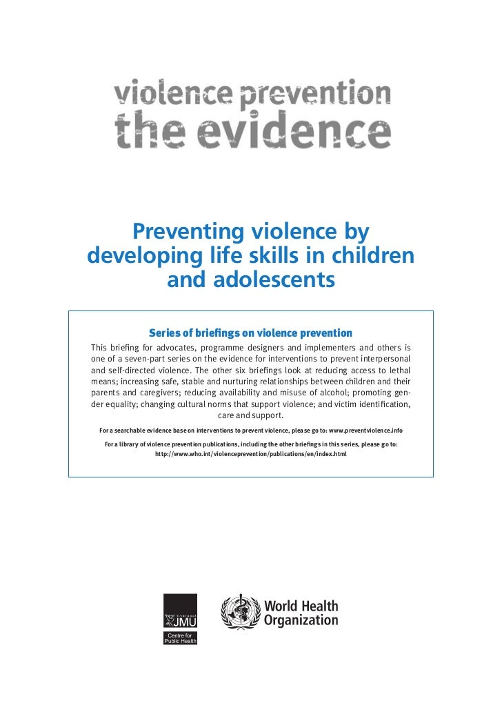 Preventing violence bydeveloping life skills in children       and adolescents                   Series of briefings on vi...