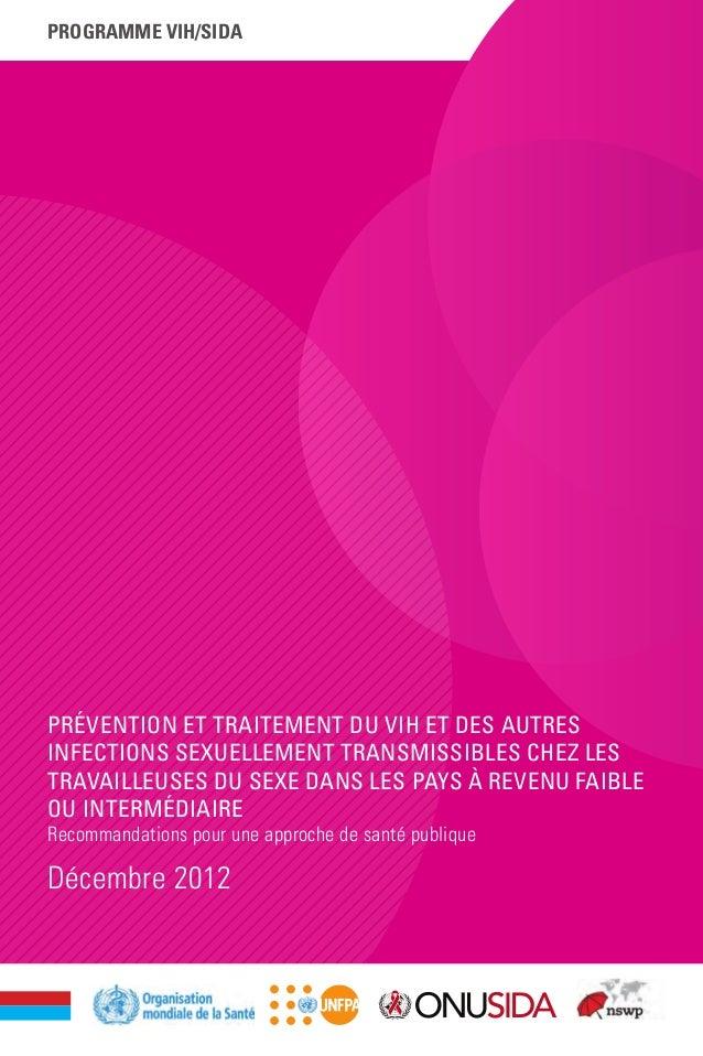 PROGRAMME VIH/SIDA Décembre 2012 PRÉVENTION ET TRAITEMENT DU VIH ET DES AUTRES INFECTIONS SEXUELLEMENT TRANSMISSIBLES CHEZ...