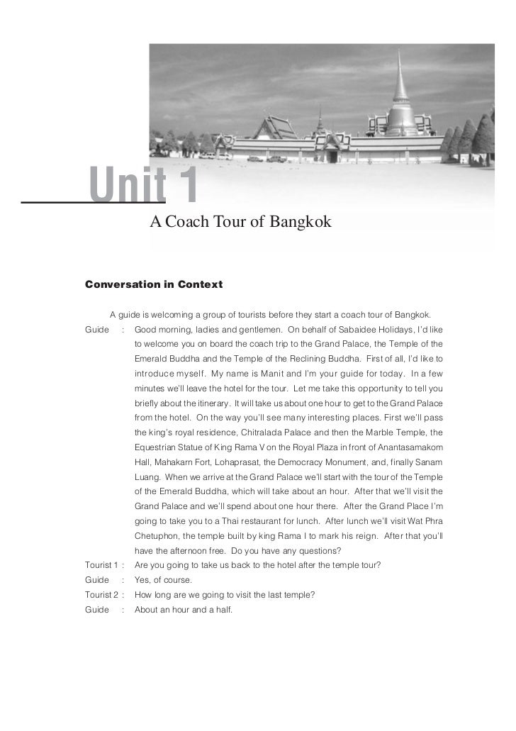 Unit 1                   A Coach Tour of BangkokConversation in Context        A guide is welcoming a group of tourists be...