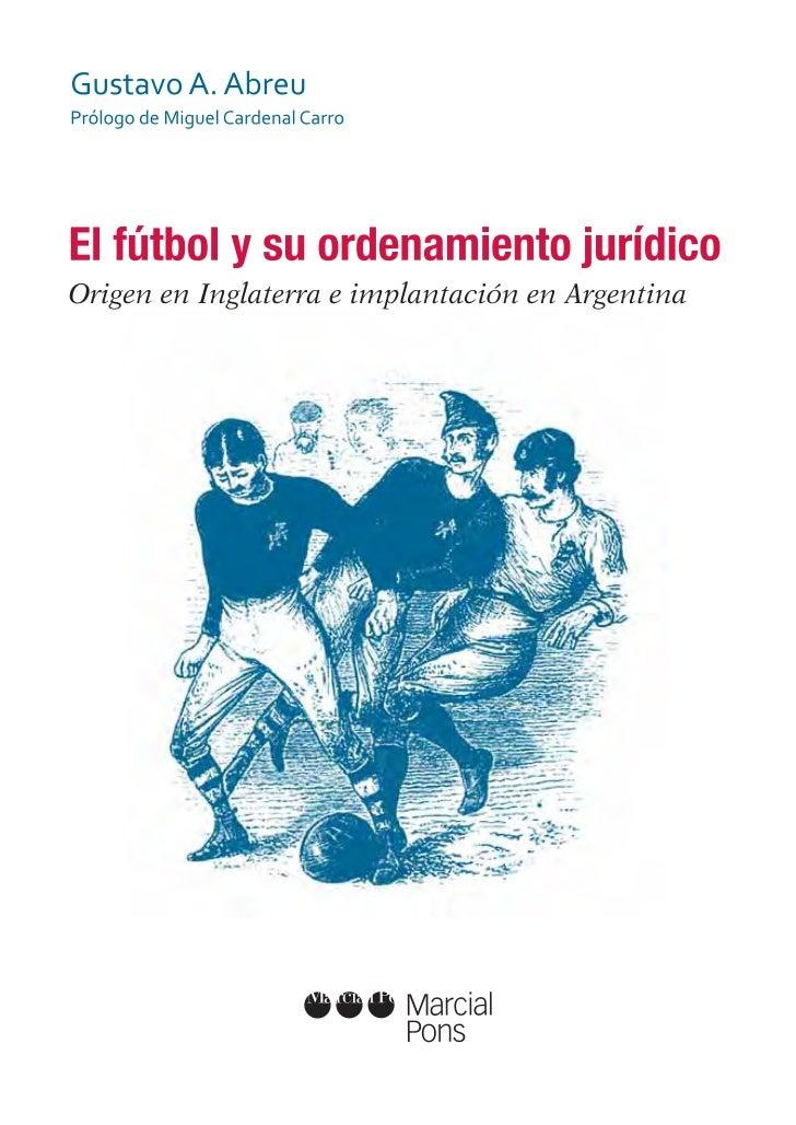 EL FÚTBOL                        Y SU ORDENAMIENTO JURÍDICO                              Origen en Inglaterra             ...