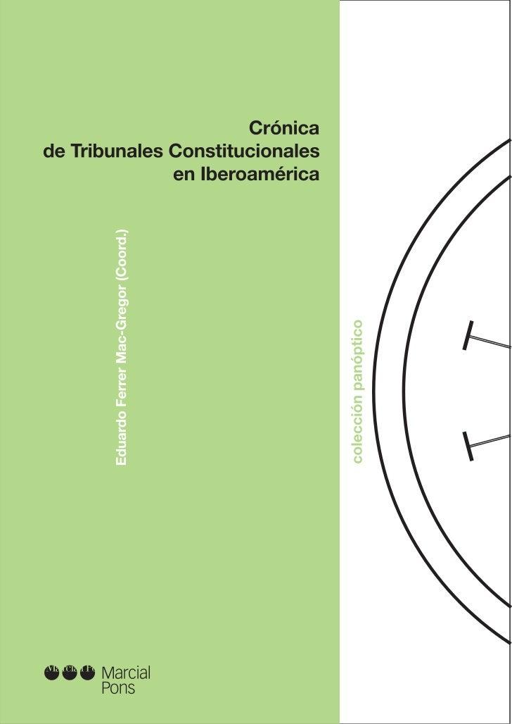 EDUARDO FERRER MAC-GREGOR               (Coordinador)CRÓNICA DE TRIBUNALES  CONSTITUCIONALES   EN IBEROAMÉRICA            ...
