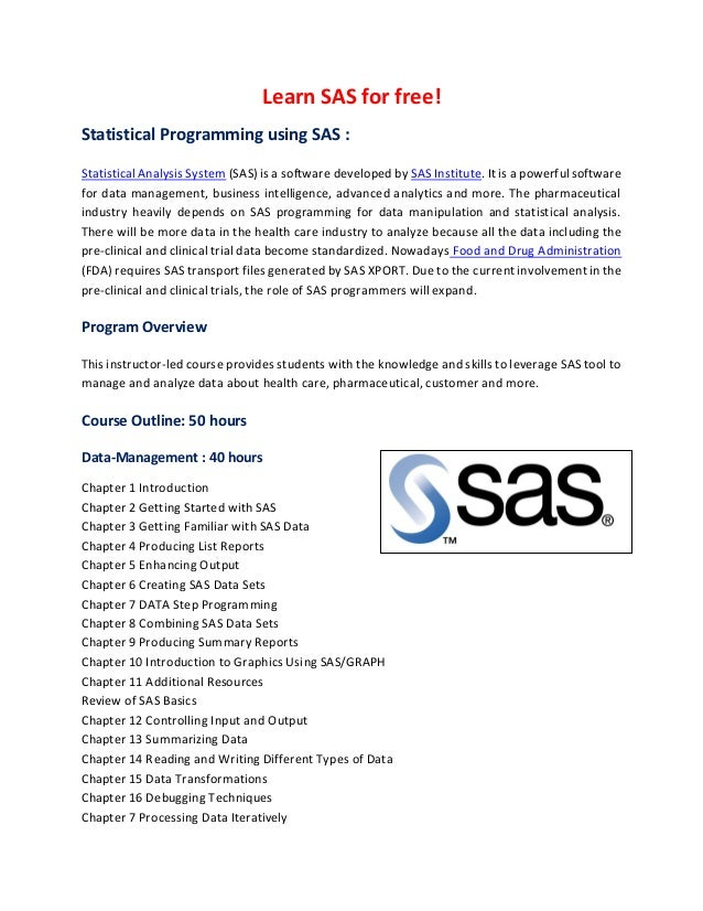 Learn SAS for free! Statistical Programming using SAS : Statistical Analysis System (SAS) is a software developed by SAS I...