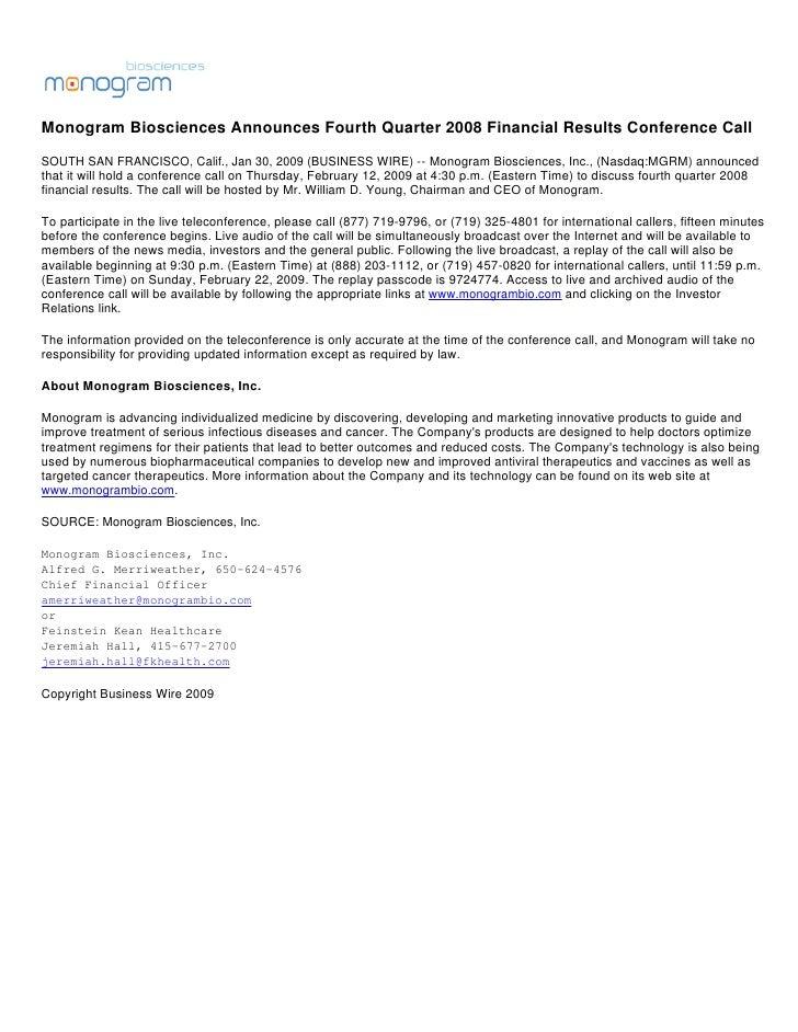 Monogram Biosciences Announces Fourth Quarter 2008 Financial Results Conference Call SOUTH SAN FRANCISCO, Calif., Jan 30, ...