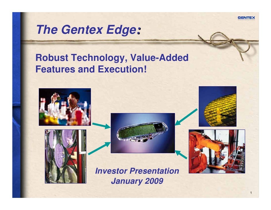 The Gentex Edge:  Robust Technology, Value-Added Features and Execution!                Investor Presentation             ...