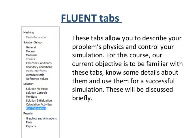 FLUENT tabs: General First you have to deal with this tab. Here you will define general type of your case, for example tim...