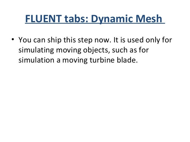 FLUENT tabs: Reference Values ***In the compute from option, you will choose from where computation will start, in most ca...
