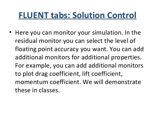 FLUENT tabs: Solution Initialization ***Before run your simulation, you have to initialize the simulation. You can both st...