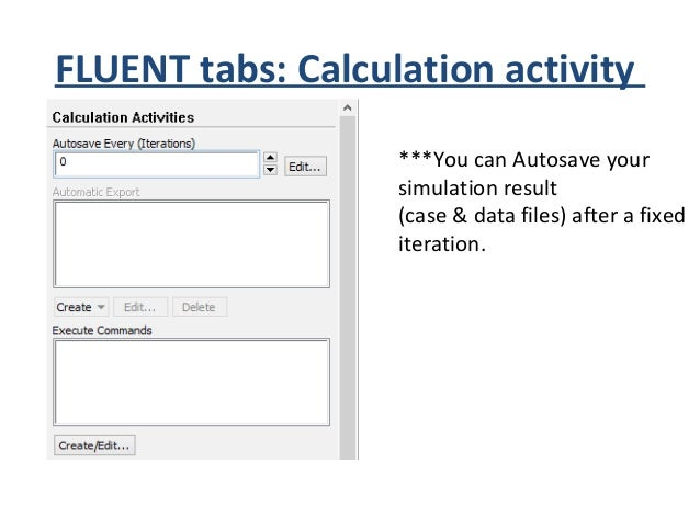 FLUENT tabs: Run Calculation ***Here you simply command that how many iterations you want to perform. ***Here Solver setti...