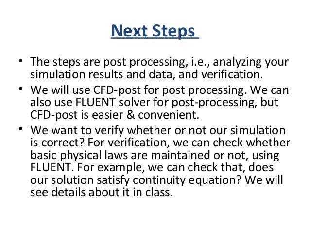 Opening CFD Post ***If you open Solution tab from FLUENT tree in WORKBENCH, CFD post will open. ***We will work in CFD-pos...
