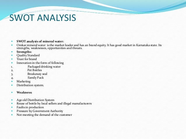 swot and peste analysis for bottled water The swot analysis gives the possibility to develop a strategy which can help to tackle the weaknesses and threats it can help to match.