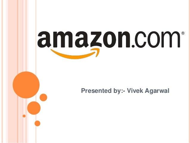 Presented by:- Vivek Agarwal