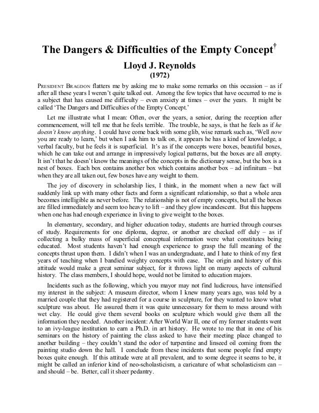 The Dangers & Difficulties of the Empty Concept† Lloyd J. Reynolds (1972) PRESIDENT BRAGDON flatters me by asking me to ma...