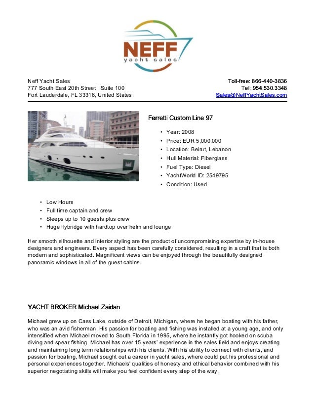 Neff Yacht Sales                                                                Toll-free: 866-440-3836777 South East 20th...