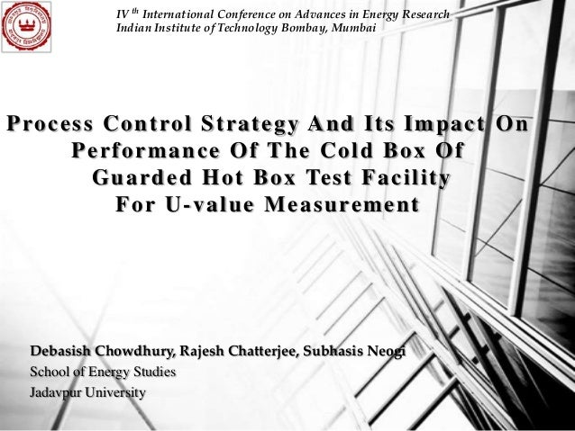 IV th International Conference on Advances in Energy Research Indian Institute of Technology Bombay, Mumbai  P ro c e s s ...