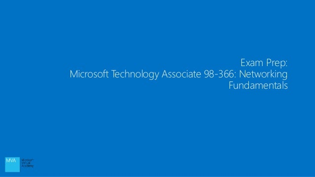 Exam Prep: Microsoft Technology Associate 98-366: Networking Fundamentals