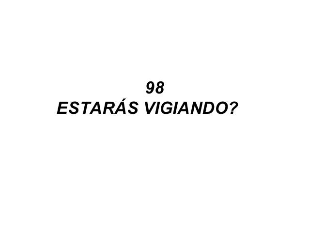 98 ESTARÁS VIGIANDO?