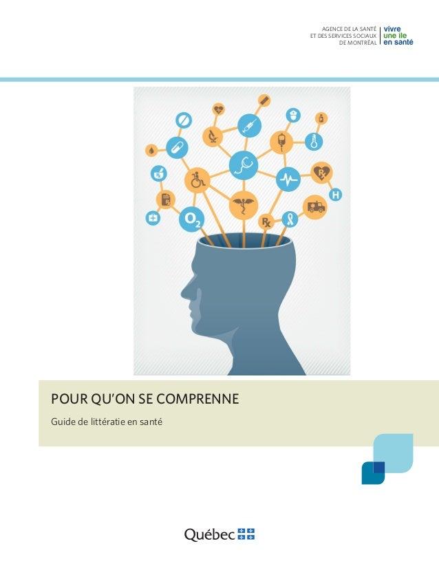 AGENCE DE LA SANTÉ ET DES SERVICES SOCIAUX DE MONTRÉAL POUR QU'ON SE COMPRENNE Guide de littératie en santé