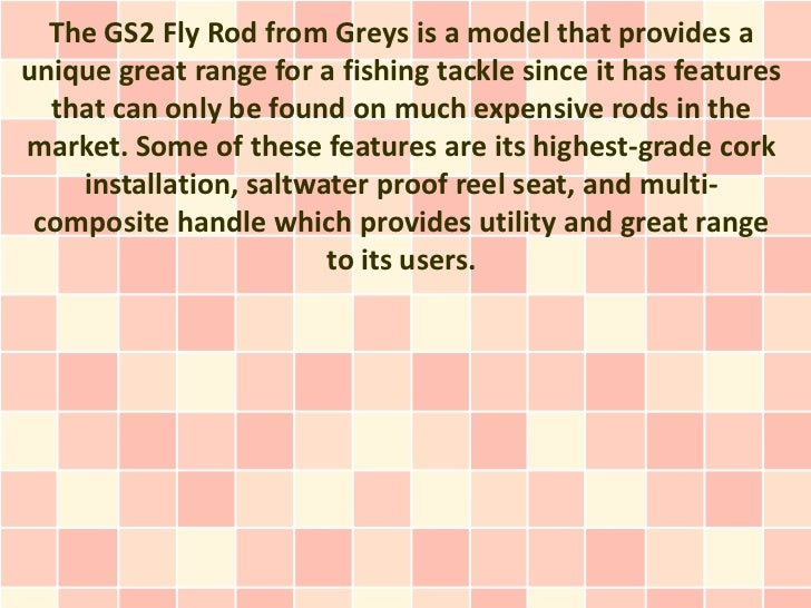 The GS2 Fly Rod from Greys is a model that provides aunique great range for a fishing tackle since it has features  that c...