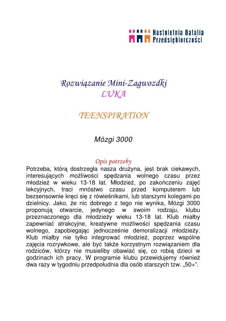 Rozwiązanie Mini-Zagwozdki                       LUKA                     TEENSPIRATION                          Mózgi 300...