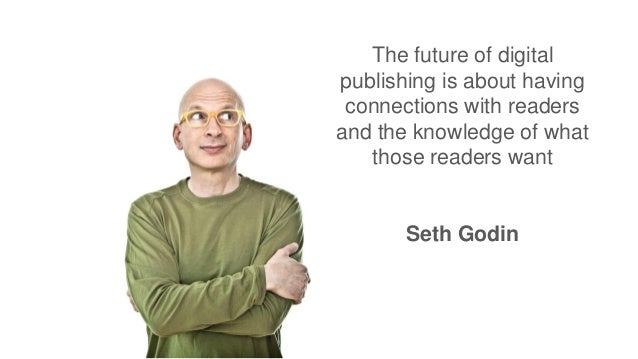 The future of digital publishing is about having connections with readers and the knowledge of what those readers want Set...