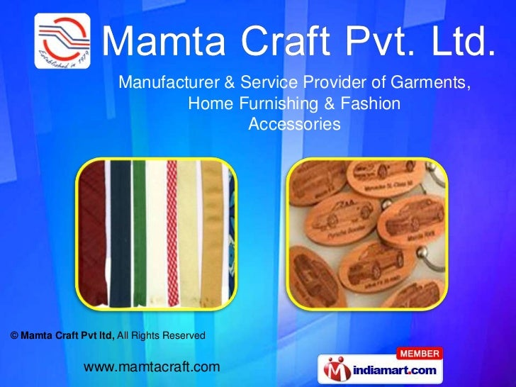 Manufacturer & Service Provider of Garments, <br />Home Furnishing & Fashion <br />Accessories<br />