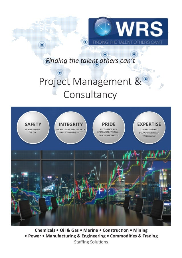 Finding the talent others can't Project Management & Consultancy Chemicals • Oil & Gas • Marine • Construction • Mining • ...