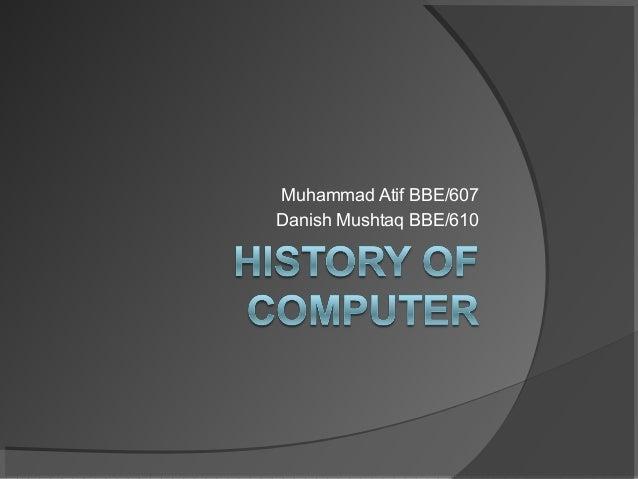 Muhammad Atif BBE/607Danish Mushtaq BBE/610