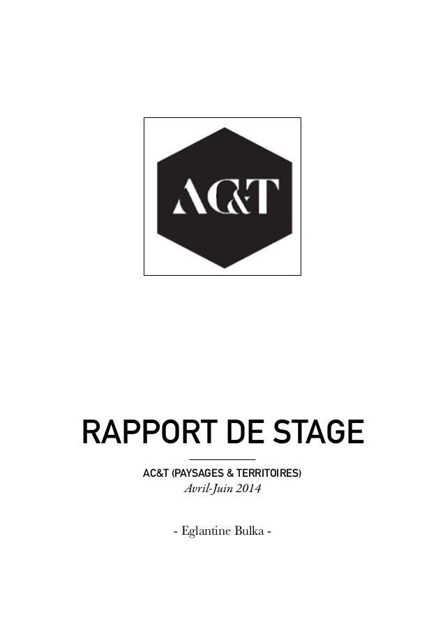rapport de stage AC&T (PAYSAGES & TERRITOIRES) Avril-Juin 2014 - Eglantine Bulka -