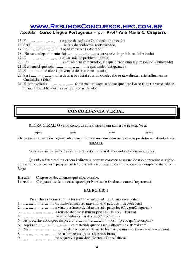 www.ResumosConcursos.hpg.com.br Apostila: Curso Língua Portuguesa – por Profª Ana Maria C. Chaparro 14 15. Foi ..............