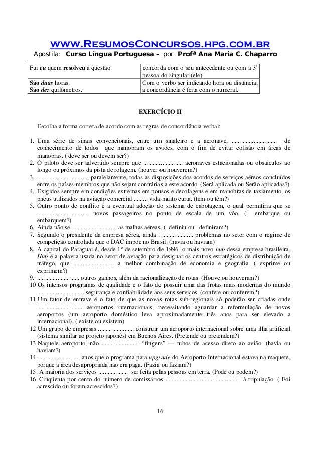 www.ResumosConcursos.hpg.com.br Apostila: Curso Língua Portuguesa – por Profª Ana Maria C. Chaparro 16 Fui eu quem resolve...