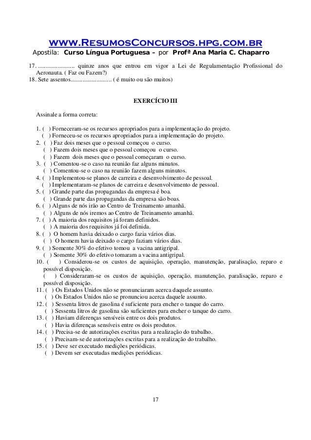 www.ResumosConcursos.hpg.com.br Apostila: Curso Língua Portuguesa – por Profª Ana Maria C. Chaparro 17 17. ..................